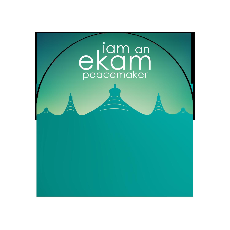 I am Ekam Peacemaker - Ekam World Peace Fesival